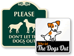 Don't Let the Dogs Out Signs