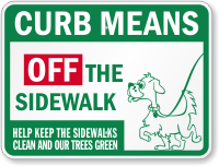Curb Means Off The Sidewalk Dog Sign