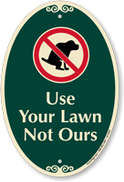 Use Your Lawn Not Ours SignatureSign
