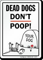 Dead Dogs Don't Poop Sign