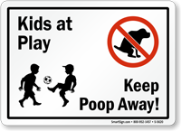 Kids at Play, Keep Poop Away Sign