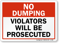 No Dumping, Violators Will Be Prosecuted Sign