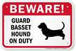 Beware! Guard Basset Hound On Duty Sign