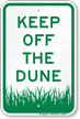 Keep Off The Dune Area Property Sign