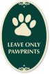 Leave Only Pawprints Signature Sign