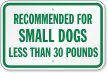 Recommended For Small Dogs Sign