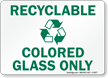 Recyclable Colored Glass Only Sign (with graphic)