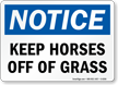 Keep Horses Off Of Grass Keep Off Sign