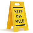 Keep Off Field Free Standing Sign