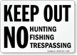 Keep Out Hunting Fishing Trespassing Sign