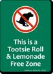 Tootsie Roll Lemonade Free Zone, No Poop Sign