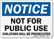 Not For Public Use Violators Prosecuted Sign