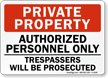 Private Property Authorized Personnel Only Sign