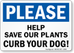 Save Plants, Curb Your Dog Sign