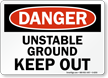 Unstable Ground Keep Out Danger Sign