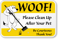 Clean Up After Your Pet Be Courteous Sign Dog Poop Signs