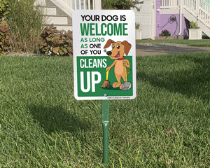 Your Dog Is Welcome As Long As One Of You Clean Up Signs