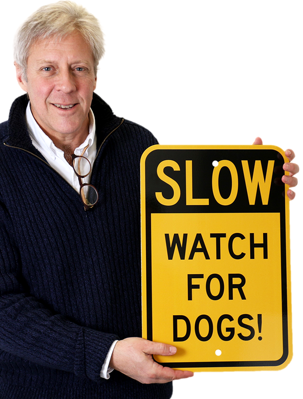Slow - Watch For Dogs Signs