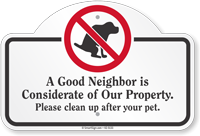 A Good Neighbor Is Considerate Of Property Dome Top Sign