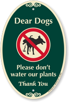 Dear Dogs Do Not Water Our Plants Signature Sign
