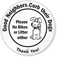 Good Neighbors Curb Their Dogs Circular Sign