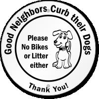 Good Neighbors Curb Their Dogs Circular Sign