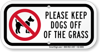Please Keep Dogs Off Of The Grass Sign