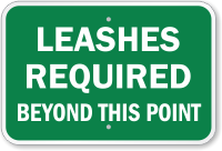 Leashes Required Beyond This Point Dog Sign
