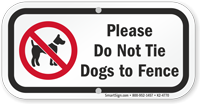 Please Do Not Tie Dogs To Fence Dog Leash Sign
