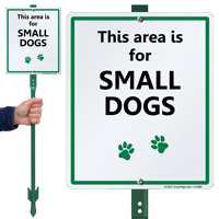 This Area Is For Small Dogs Lawnboss Sign