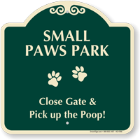 Small Paws Park Pick Up The Poop Signature Sign
