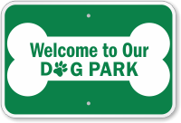 Welcome To Our Dog Park Sign