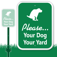 Your Dog Your Yard Please Sign