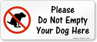 Please Do Not Empty Your Dog Here Sign