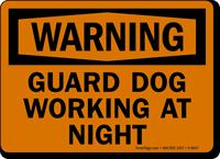 Warning - Guard Dog Working At Night Sign