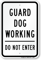 Guard Dog Working Do Not Enter Traffic Sign
