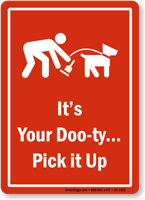 Its Duty Pick Up Dog Poop Sign