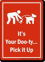 Its Duty Pick Up Dog Poop Sign