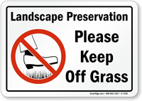 Landscape Preservation, Please Keep Off The Grass Sign