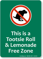 Tootsie Roll Lemonade Free Zone, No Poop Sign