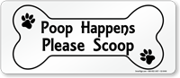 Poop Happens Please Scoop Sign, Bone Shaped Symbol