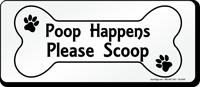 Poop Happens Please Scoop Sign, Bone Shaped Symbol