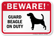 Beware! Guard Beagle On Duty Guard Dog Sign