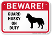 Beware Guard Husky On Duty Sign