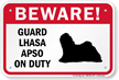 Beware Guard Lhasa Apso On Duty Sign