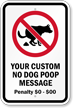Custom Dog Poop Warning Penalty Sign