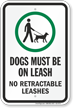 Dogs Must Be On A Leash No Retractable Leashes Sign