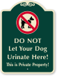Do Not Let Dog Urinate Here Sign