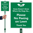 Grass Does Not Grow Where The Dogs Go LawnBoss Sign