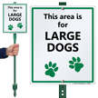 This Area Is For Large Dogs Lawnboss Sign